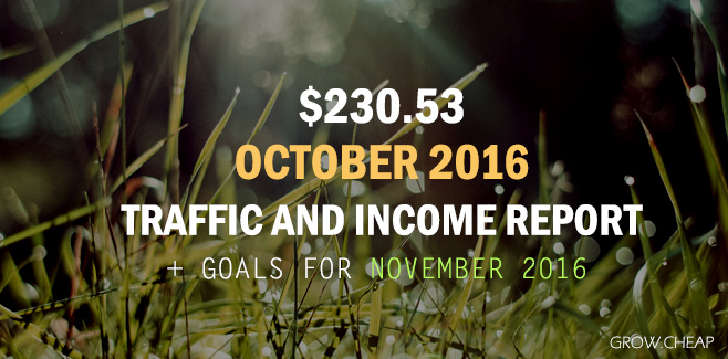$230.53: GrowCheap October 2016 Income Report #Blogging #Content #Income