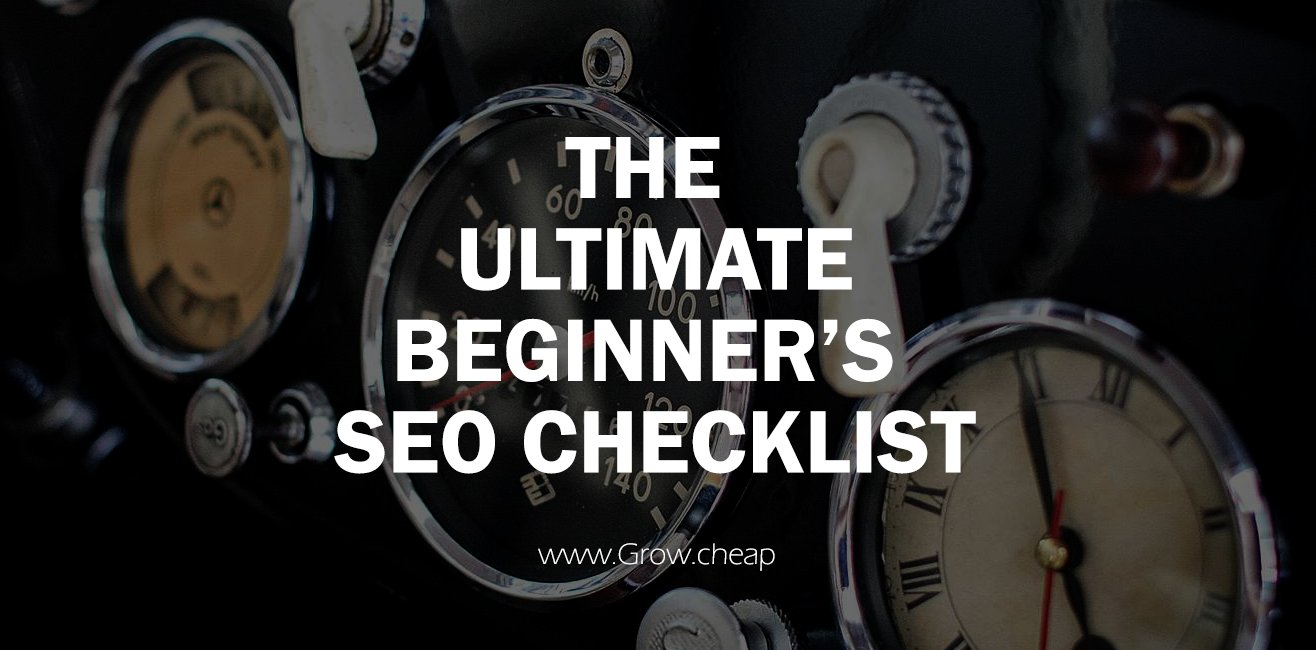 The Ultimate Beginner's SEO Checklist [2018 Update]