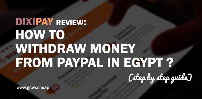 DIXIPAY Egypt: How To Withdraw Money From PayPal