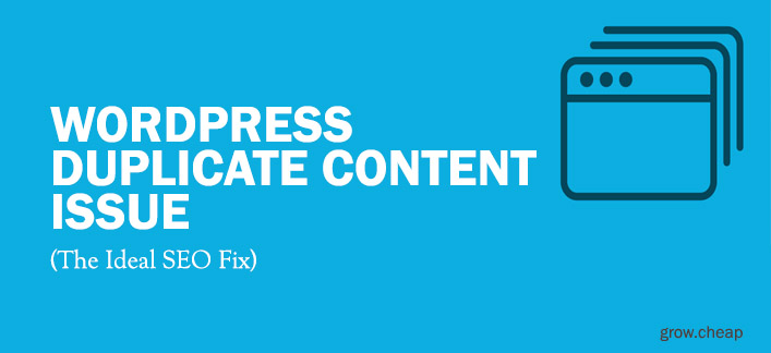 Wordpress Duplicate Content Issue [The Ideal SEO Fix]