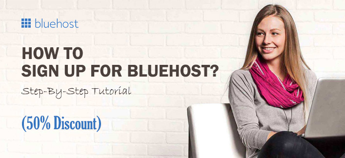 [Step-by-Step]: How to Sign Up for Bluehost? (50% OFF)