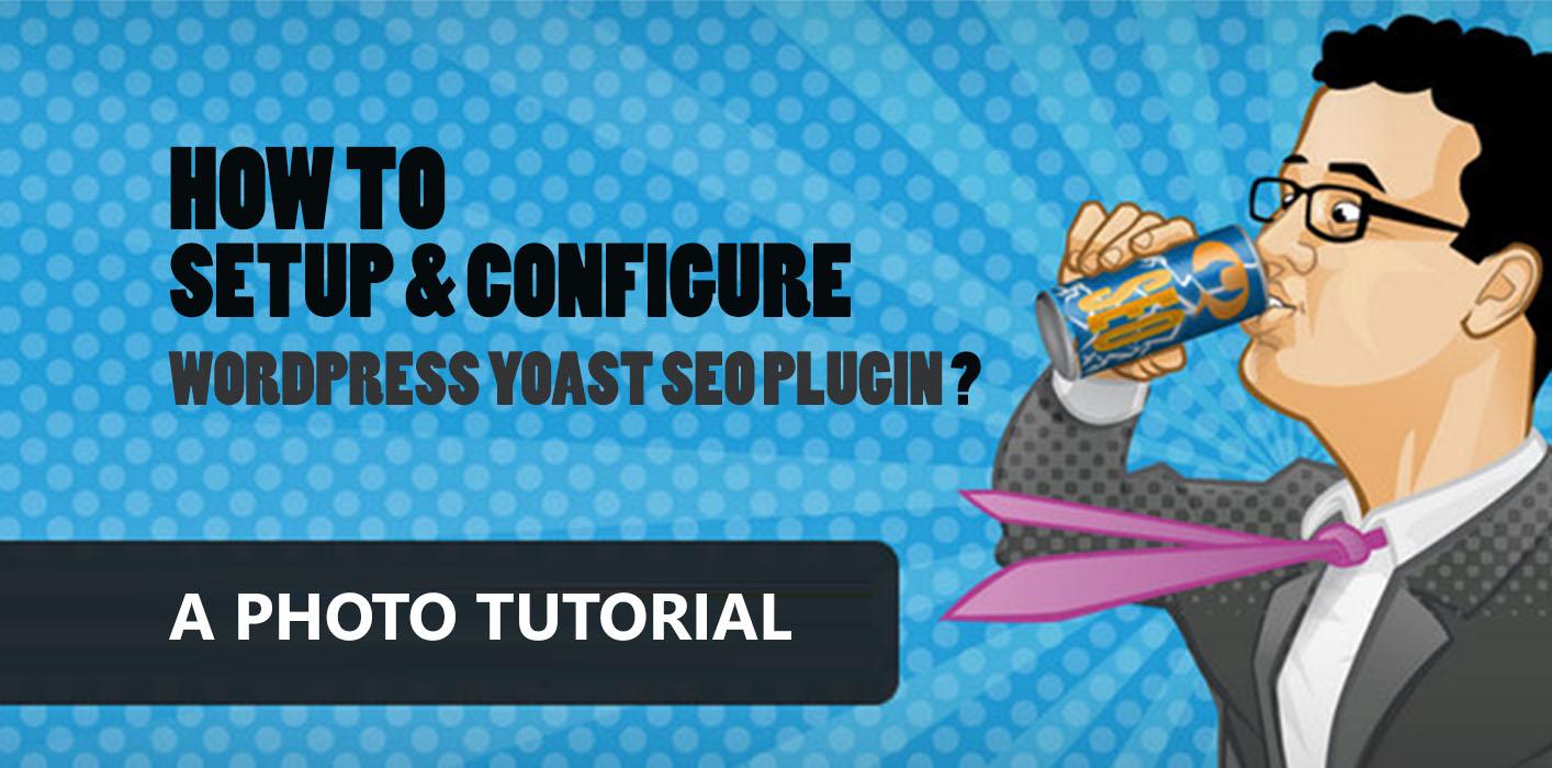 How to Setup WordPress Yoast SEO Plugin (+Photos)