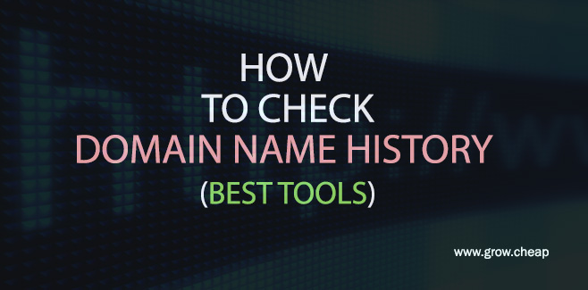 How To Check Domain Name History (Best Tools)