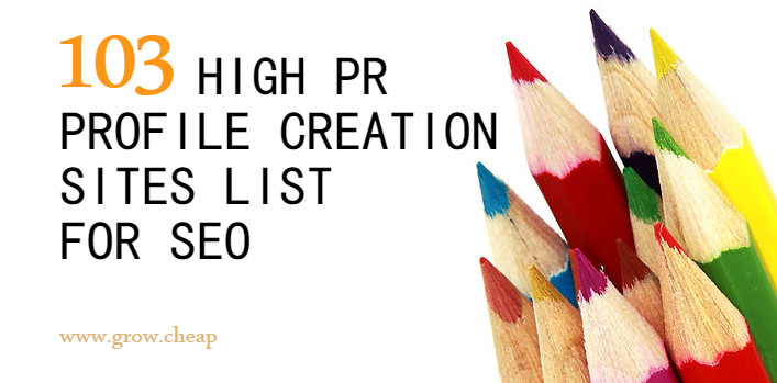 103+ High PR Profile Creation Sites List for SEO