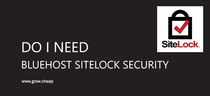 Do I Need BlueHost SiteLock Security? (Honestly)