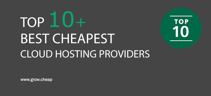 Top 10+ Best Cheapest Cloud Hosting Providers