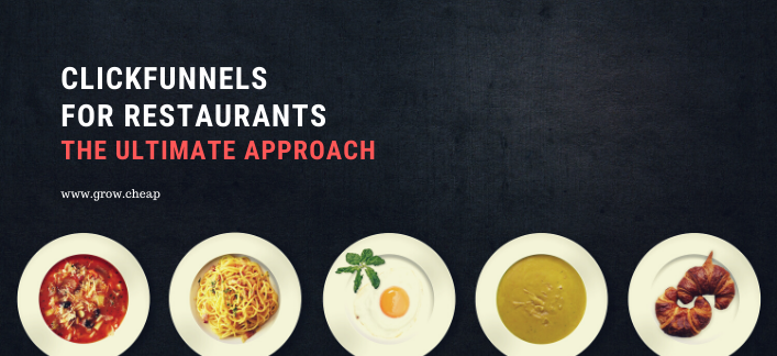 ClickFunnels For Restaurants: The Ultimate Approach