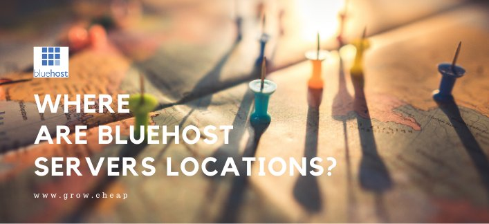 BlueHost Server Location: Where Are Data Centers?