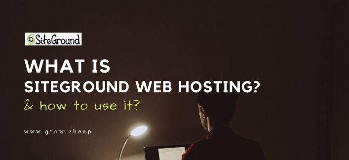 What is SiteGround Web Hosting? & How To Use It?