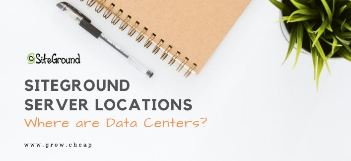SiteGround Server Locations: Where Are Data Centers?