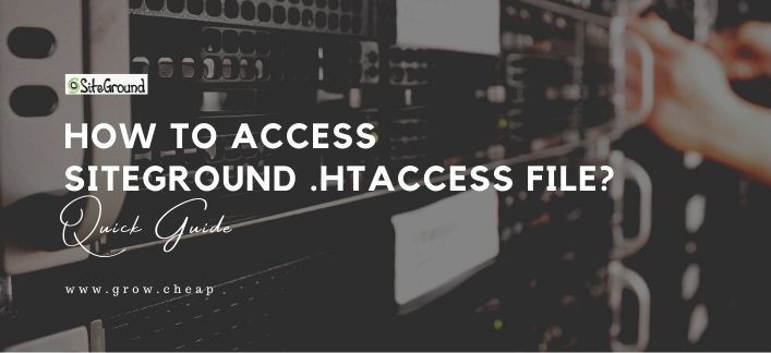 How To Access SiteGround HTaccess File? (Quick)