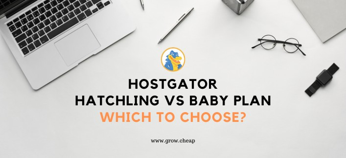 HostGator Hatchling Vs Baby Plan (Which To Choose?)