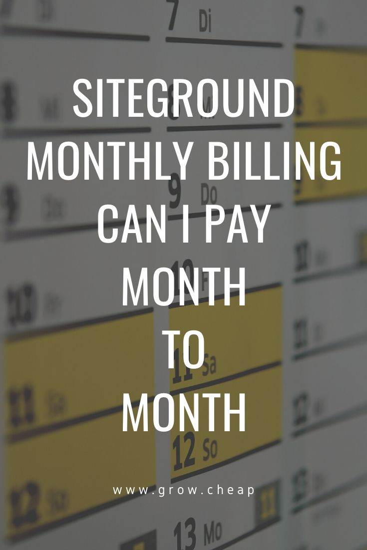 SiteGround Monthly Billing: Can I Pay Month To Month?