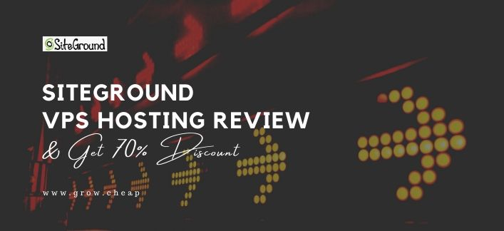 SiteGround VPS Hosting Review: Get 70% Discount