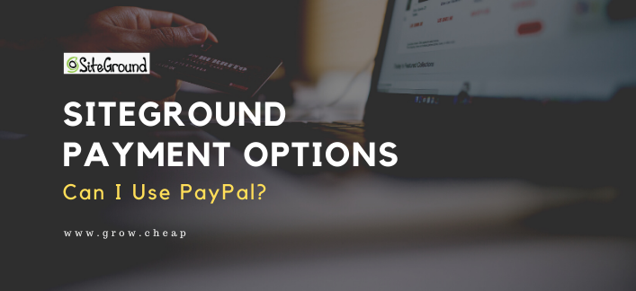 SiteGround Payment Options