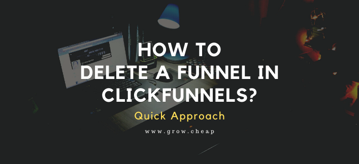 How To Delete Funnel in ClickFunnels? (Quick)
